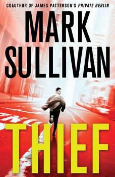 Thief: A Robin Monarch Novel A Robin Monarch Novel, Mark Sullivan