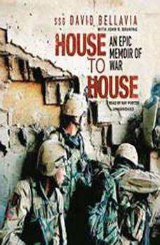 House to House: An Epic Memoir of War An Epic Memoir of War, Staff Sergeant David Bellavia with John Bruning