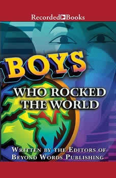 Boys Who Rocked the World: Heroes from King Tut to Bruce Lee, Michelle Roehm McCann