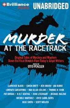 Murder at the Racetrack: Original Tales of Mystery and Mayhem Down the Final Stretch from Today's Great Writers, Otto Penzler