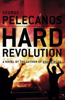 Hard Revolution, George P. Pelecanos
