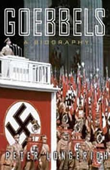 Goebbels: A Biography, Peter Longerich
