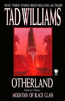 Mountain of Black Glass: Otherland Book 3 Otherland Book 3, Tad Williams