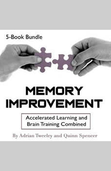 Memory Improvement: Accelerated Learning and Brain Training Combined, Quinn Spencer