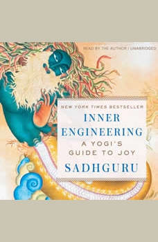 Inner Engineering: A Yogi's Guide To Joy, Sadhguru