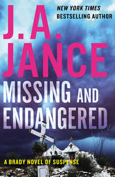 Missing and Endangered: A Brady Novel of Suspense, J. A. Jance
