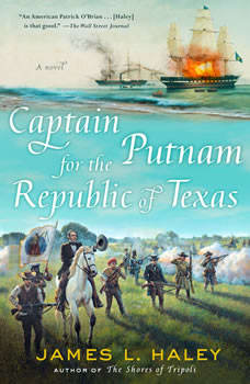 Captain Putnam for the Republic of Texas, James Haley