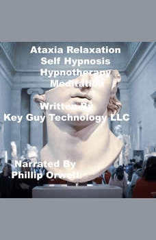 Ataxia Self Hypnosis Hypnotherapy Meditation, Key Guy Technology LLC