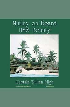 Mutiny on Board H.M.S. Bounty, William Bligh