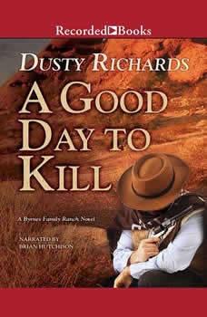 A Good Day to Kill, Dusty Richards