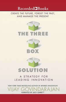 The Three-Box Solution: A Strategy for Leading Innovation, Vijay Govindarajan