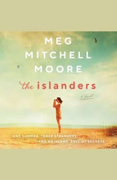 The Islanders: A Novel, Meg Mitchell Moore