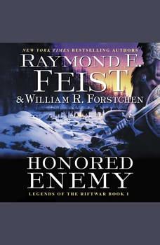 Honored Enemy: Legends of the Riftwar, Book 1, Raymond E. Feist