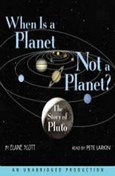 When Is a Planet Not a Planet?: The Story of Pluto, Elaine Scott