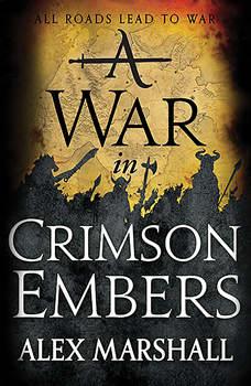 A War in Crimson Embers, Alex Marshall