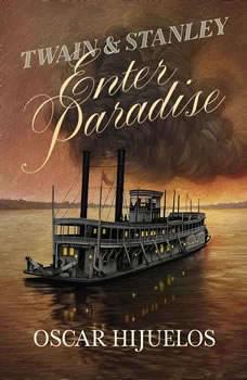 Twain & Stanley Enter Paradise, Oscar Hijuelos