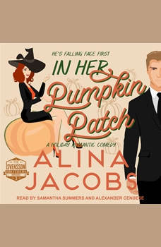 In Her Pumpkin Patch: A Holiday Romantic Comedy, Alina Jacobs