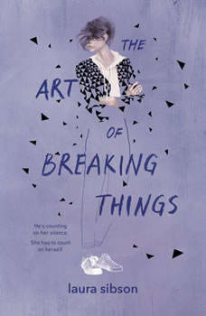 The Art of Breaking Things, Laura Sibson