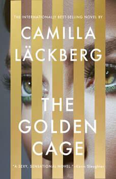 The Golden Cage: A novel, Camilla Lackberg