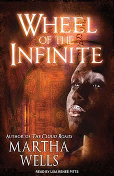 Wheel of the Infinite, Martha Wells
