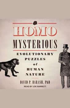 Homo Mysterious: Evolutionary Puzzles of Human Nature, David P. Barash