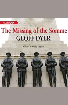 The Missing of the Somme, Geoff Dyer