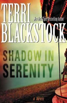 Shadow in Serenity, Terri Blackstock