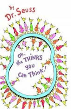 Oh, the Thinks You Can Think!, Dr. Seuss