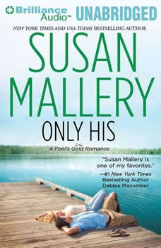 Only His: A Fool's Gold Romance, Susan Mallery