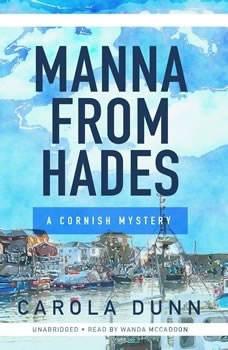Manna from Hades: A Cornish Mystery A Cornish Mystery, Carola Dunn