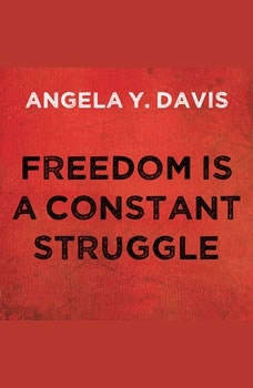 Freedom is a Constant Struggle: Ferguson, Palestine, and the Foundations of a Movement, Angela Y. Davis