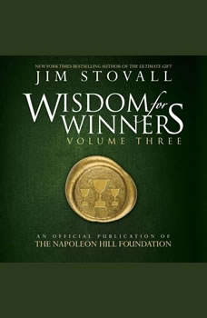 Wisdom for Winners Vol 3:An Official Publication of the Napoleon Hill Foundation, Jim Stovall