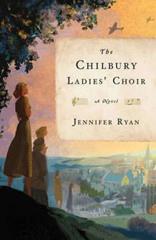 The Chilbury Ladies' Choir, Jennifer Ryan