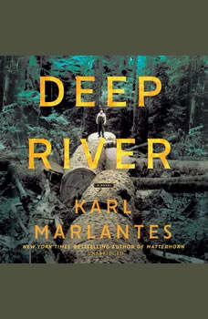Deep River: A Novel, Karl Marlantes