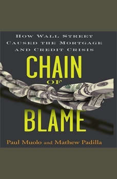 Chain Blame: How Wall Street Caused the Mortgage and Credit Crisis, Padilla Muolo