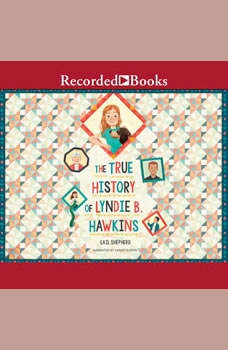 The True History of Lyndie B. Hawkins, Gail Shepherd
