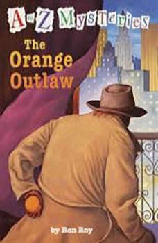 A to Z Mysteries: The Orange Outlaw, Ron Roy