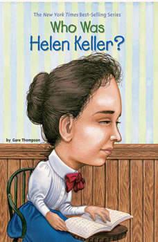 Who Was Helen Keller?, Gare Thompson