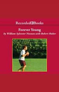Forever Young: My Friendship with John F. Kennedy, Jr., William Noonan