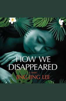 How We Disappeared, Jing-Jing Lee