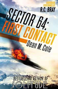 Sector 64: First Contact: A Sector 64 Prequel Novella, Dean M. Cole