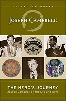 The Hero's Journey: Joseph Campbell on His Life and Work Joseph Campbell on His Life and Work, Joseph Campbell