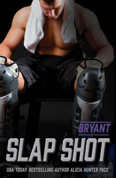 Slap Shot: Bryant: Nashville Sound (Book Two) Nashville Sound (Book Two), Alicia Hunter Pace