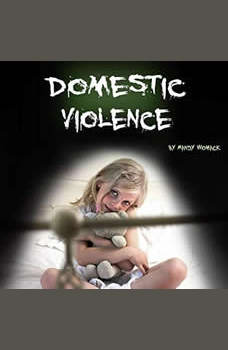 Domestic Violence: Guide to Understanding and Dealing with Domestic Violence, Mandy Whomack