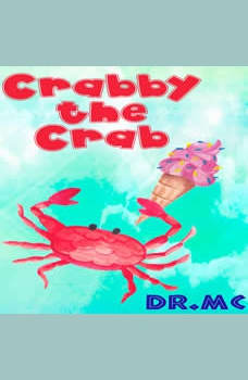 Crabby the Crab: Kids Story To Read, Dr. MC