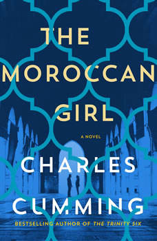 The Moroccan Girl: A Novel, Charles Cumming