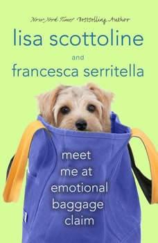Meet Me at Emotional Baggage Claim, Lisa Scottoline