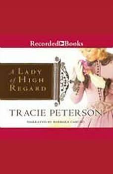 A Lady of High Regard, Tracie Peterson