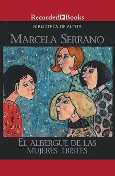 albergue de las mujeres tristes, El, Marcela Serrano