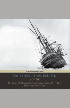 South: The Story of Shackleton's Last Expedition, 1914-1917, Sir Ernest Shackleton